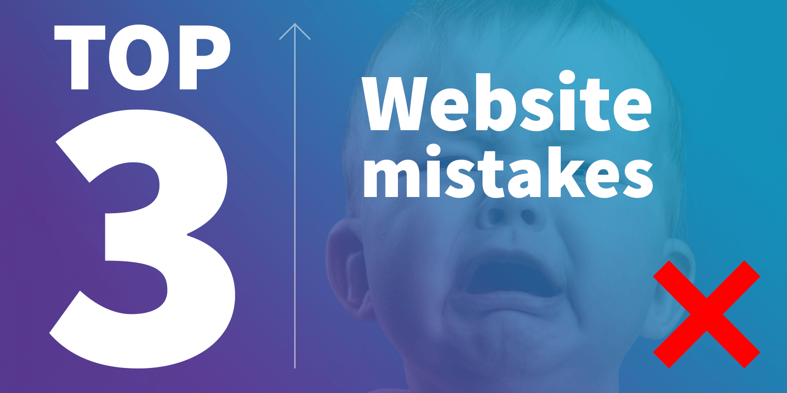 Top 3 website mistakes