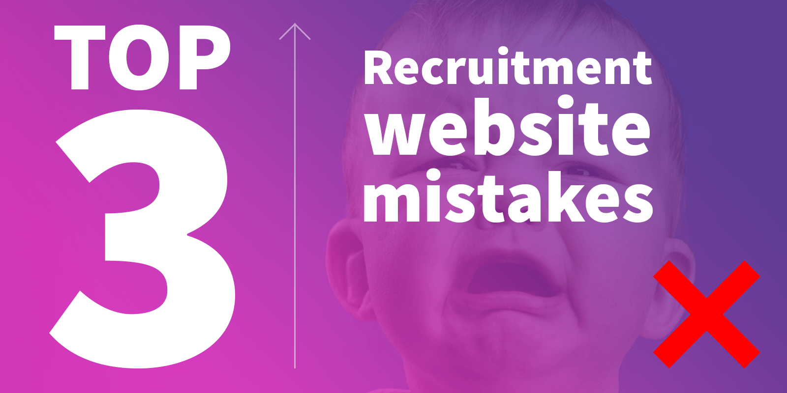 Top 3 Recruitment Website Mistakes
